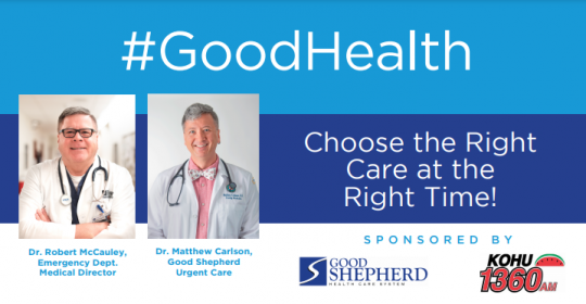 Choose the Right Care at the Right Time! Featuring Dr. Robert McCauley and Dr. Matthew Carlson