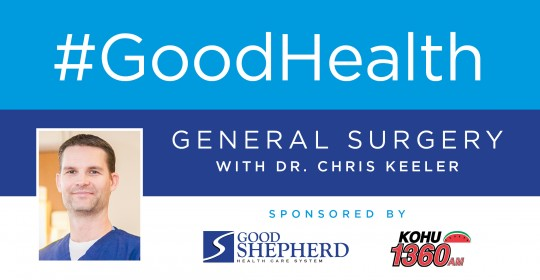 Good Health: General Surgery with Dr. Chris Keeler
