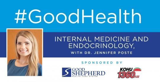 Good Health: Internal Medicine and Endocrinology with Dr. Jennifer Poste