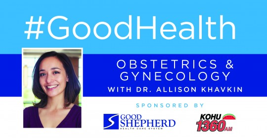 Good Health: Obstetrics and Gynecology with Dr. Allison Khavkin