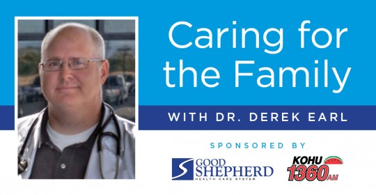 Good Health: Caring for the Family with Dr. Derek Earl