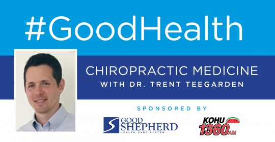 Good Health: Chiropractic Medicine with Dr. Trent Teegarden