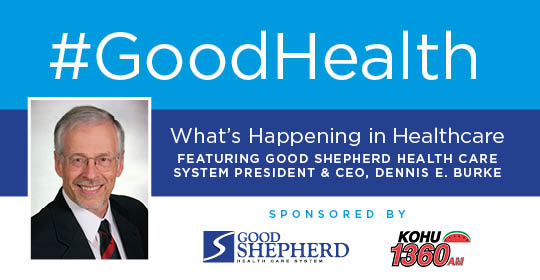 Good Health: What's Happening in Healthcare with GSHCS President & CEO, Dennis E. Burke