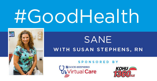 Good Health: Sexual Assault Nurse Examiners (SANE) with Susan Stephens, RN
