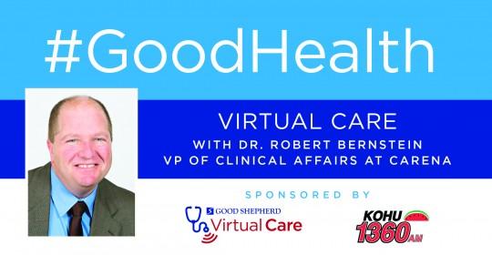 Good Health: Virtual Medicine with Dr. Robert Bernstein