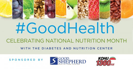Good Health: National Nutrition Month with the Good Shepherd Diabetes and Nutrition Center
