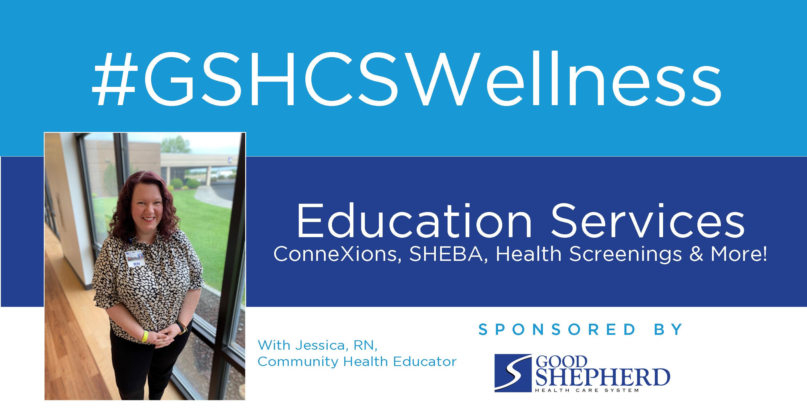 Education Services: ConneXions, SHEBA, Health Screenings & More!